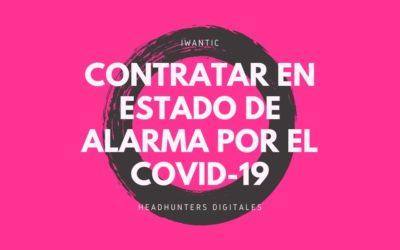 Consejos para contratar en Estado de Alarma por el Covid-19